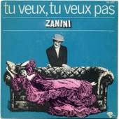 Tu Veux Tu Veux Pas + Ca Balance Terrible - Zanini