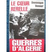 Le Coeur Rebelle de Dominique Venner