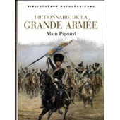 Dictionnaire De La Grande Arm�e de Pigeard, Alain
