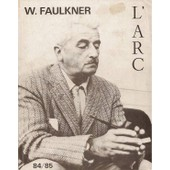 L'arc 1er Trimestre 1983 N� 84/85 W. Faulkner de [ faulkner william ] saporta marc (r�d.) - guesnier j.-f.