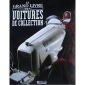Le Grand Livre Des Voitures De Collection de Collectif