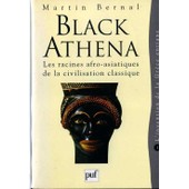 Black Athena Tome 1 - L'invention De La Gr�ce Antique, 1785-1985 de Martin Bernal