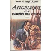 Ang�lique Tome 10 - Ang�lique Et Le Complot Des Ombres de Anne Golon