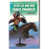 2159, La Fin Des Temps Troubl�s de Philippe Ebly