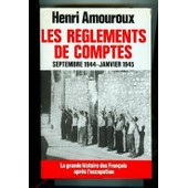 Les R�glements De Compte Septembre 1944 - Janvier 1945 de henri amouroux