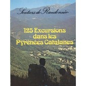 125 Excursions Dans Les Pyr�n�es Catalanes de jean faure