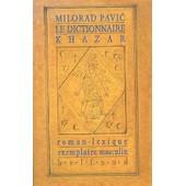 Le Dictionnaire Khazar - Roman-Lexique En 100000 Mots, Exemplaire Masculin de Milorad Pavic