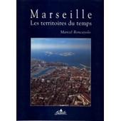 Marseille - Les Territoires Du Temps de Marcel Roncayolo