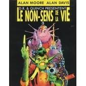 D.R Et Quinch Pr�sente Le Non Sens De La Vie de Alan Moore