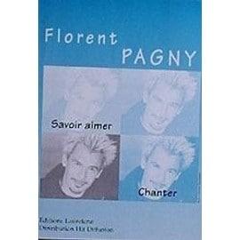 Florent Pagny : Savoir aimer / Chanter