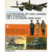 L'uniforme Et Les Armes Des Soldats De La Guerre 1939 1945 Tome 2 Gb Allemagne France Italie Finlande L�gions Russes 1939 1943 ... de Funcken Liliane et Fred