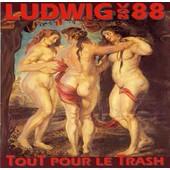 Tout Pour Le Trash - Ludwig Von 88