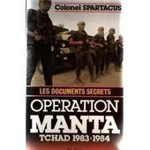 Les Documents Secrets. Operation Manta Tchad 1983-1984 de spartacus colonel