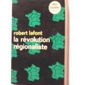 La R�volution R�gionaliste de robert lafont