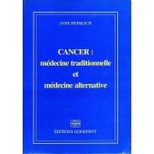 Cancer: M�decine Traditionnelle Et M�decine Alternative de jane heimlich