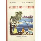 Ailleurs Dans Le Monde de GARDET E. / PECHENARD M.L.
