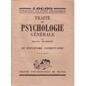 Trait� De Psychologie G�n�rale. 1. Le Psychisme �l�mentaire. 2. Le G�nie Humain. Ses Oeuvres. 3. Le G�nie Humain. Ses Instruments de maurice pradines