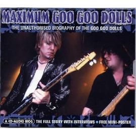 Maximum Goo Goo Dolls - The unauthorised biography of The Goo Goo Dolls (+ poster)