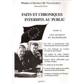 Faits Et Chroniques Interdits Au Public - Tome 2, Les Secrets De Bilderberg de Pierre De Villemarest