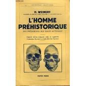 L Homme Prehistorique.Des Prehumains Aux Races Actuelles de Weinert H