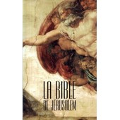 La Bible De J�rusalem - La Sainte Bible de Ecole Biblique De J�rusalem