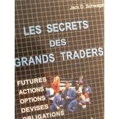 Les Secrets Des Grands Traders de schwager jack d.