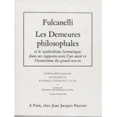 Les Demeures Philosophales Et Le Symbolisme Herm�tique Dans Ses Rapports Avec L'art Casr� Et L'�sot�risme Du Grand Oeuvre T. 1&2 de Fulcanelli