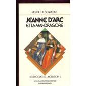 Jeanne D'arc Et La Mandragore Les Drogues Et L'inquisition de De Sermoise Pierre