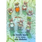 La Famille Souris Et La Mare Aux Libellules de kazuo iwamura