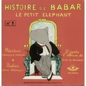 Histoire De Babar Le Petit �l�phant No 1 D'apr�s L'album De Jean De Brunhoff (Livre-Disque) - Fran�ois Perier (R�citant) Jean Desailly (Babar)