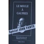 Le Moule A Gaufres N� 3 : Sp�cial John Fante