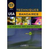Techniques Bancaires Bts/Dut U5a - Le March� Des Particuliers de Eric Taccone