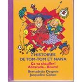 Ca Va Chauffer ! Et Abracada... Boum - 2 Histoires De Tom-Tom Et Nana de bernadette despr�s