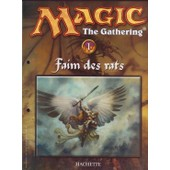 Magic The Gathering : Faim Des Rats N� 1 : Magic, Le Jeu + Strat�gie + Guide Des Cartes + L'univers De Magic