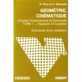 Exercices De G�om�trie Et Cin�matique Tome 1 : Espaces Et Courbes, Classes Pr�paratoires Et Universit� de Flory - Warusfel