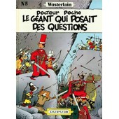 Docteur Poche Le G�ant Qui Posait - La Plan�te Des Chats - Le G�ant Qui Posait Des Questions de Marc Wasterlain