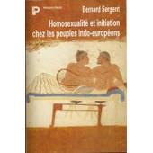 L'homosexualit� Initiatique Dans L'europe Ancienne de Sergent, Bernard
