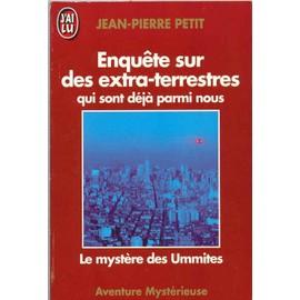 Enqu�te Sur Des Extra Terrestres Qui Sont D�j� Parmi Nous. Le Myst�re Des Ummites de Jean-Pierre Petit - Livre