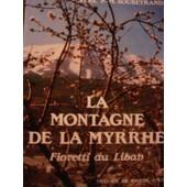 La Montagne De La Myrrhe - Fioretti Du Liban de Daniel-Ange