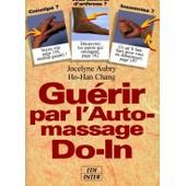 Guerir Par L'auto-Massage Do-In. de Aubry/Chang
