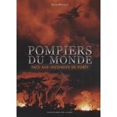 Pompiers Du Monde Face Aux Incendies De For�t de Joan Deville