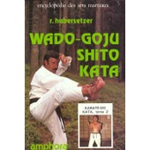 Karat�-Do Kata Tome 2 - Wado, Goju, Shito Kata de Roland Habersetzer