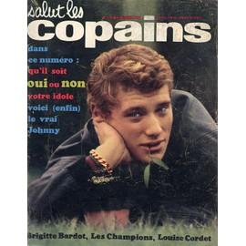 Salut Les Copains N� 7 Du 01-02-1963 : Johnny Hallyday, Les Champions, Brigitte Bardot, Louise Cordet, James Dean, Elvis Presley