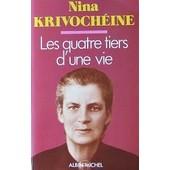 Les Quatre Tiers D'une Vie de Nina Krivoch�ine