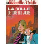 Bidouille Et Violette N� 4 - La Ville De Tous Les Jours de HISLAIRE