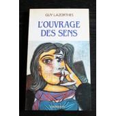 L'ouvrage Des Sens - Fen�tres �troites Sur Le R�el de Guy Lazorthes