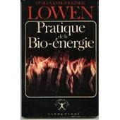Pratique De La Bio-Énergie de Lowen Alexander Et Leslie
