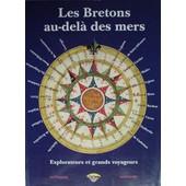 Les Bretons Au-Del� Des Mers - Explorateurs Et Grands Voyageurs