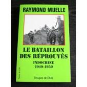 Le Bataillon Des R�prouv�s - Le Bilom - Bataillon D'infanterie L�g�re D'outre-Mer - , Indochine 1949-1950 de Muelle