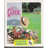 Le Guide Clause Jardin - Trait� Pratique De Jardinage, 31�me �dition de Cop�dit